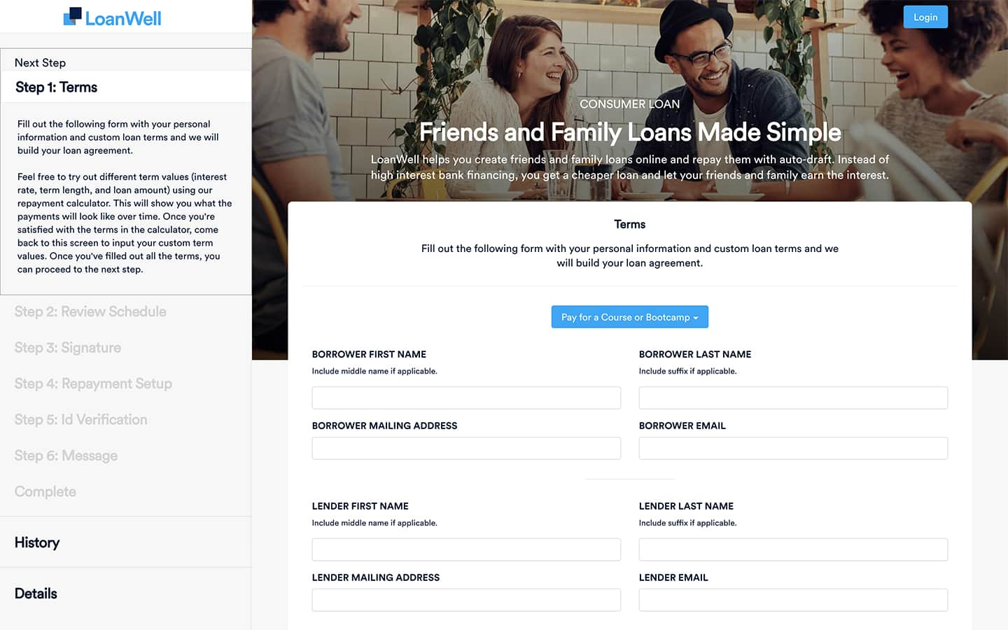 Create a custom, legal friends and family loan agreement in just a few simple steps with Loanable. Loanable guides you during each step of the process and even provides a loan calculator to help inform your agreement's terms.